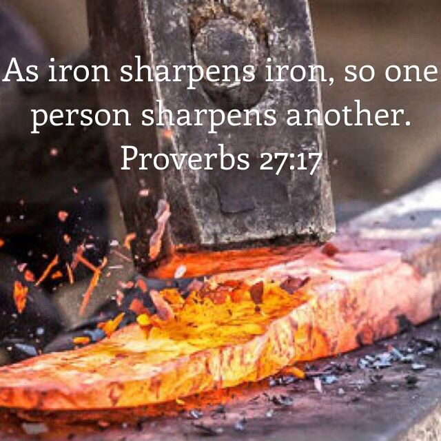 9b10e303e8e14610baffe49206ba9544--iron-sharpens-iron-proverbs-verses